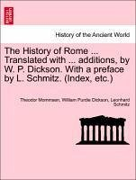 The History of Rome ... Translated with ... additions, by W. P. Dickson. With a preface by L. Schmitz. (Index, etc.) Part II. - Mommsen, Theodor Dickson, William Purdie Schmitz, Leonhard