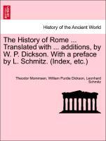 The History of Rome ... Translated with ... additions, by W. P. Dickson. With a preface by L. Schmitz. (Index, etc.) Part II. als Taschenbuch von ... - British Library, Historical Print Editions