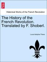 The History of the French Revolution. Translated by F. Shoberl. Vol. II als Taschenbuch von Louis Adolphe Thiers