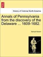 Annals of Pennsylvania from the discovery of the Delaware ... 1609-1682. - Hazard, Samuel