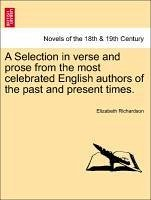 A Selection in verse and prose from the most celebrated English authors of the past and present times. - Richardson, Elizabeth