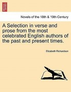 Richardson, Elizabeth: A Selection in verse and prose from the most celebrated English authors of the past and present times.