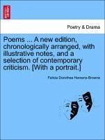 Poems ... A new edition, chronologically arranged, with illustrative notes, and a selection of contemporary criticism. [With a portrait.] - Hemans-Browne, Felicia Dorothea