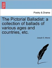 The Pictorial Balladist - Joseph S. Moore