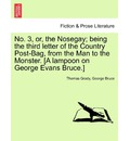 No. 3, Or, the Nosegay; Being the Third Letter of the Country Post-Bag, from the Man to the Monster. [A Lampoon on George Evans Bruce.] - Thomas Grady