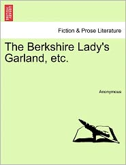 The Berkshire Lady's Garland, etc. - Anonymous