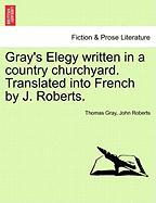 Gray's Elegy Written in a Country Churchyard. Translated Into French by J. Roberts.