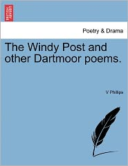 The Windy Post And Other Dartmoor Poems. - V Phillips