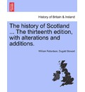 The History of Scotland ... the Sixteenth Edition, with Alterations and Additions. Vol. II. - William Robertson