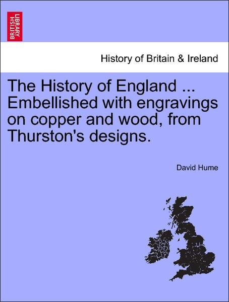 The History of England ... Embellished with engravings on copper and wood, from Thurston´s designs. Volume the Ninth als Taschenbuch von David Hume