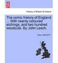The Comic History of England ... with Twenty Coloured Etchings, and Two Hundred Woodcuts. by John Leech. - Gilbert A'Beckett