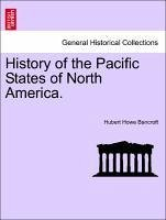 History of the Pacific States of North America. Vol. XXXIII - Bancroft, Hubert Howe