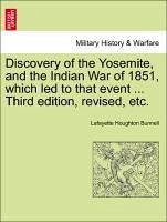 Discovery of the Yosemite, and the Indian War of 1851, which led to that event ... Third edition, revised, etc. - Bunnell, Lafayette Houghton