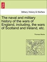 The naval and military history of the wars of England, including, the wars of Scotland and Ireland, etc. Vol. VI - Mante, Thomas