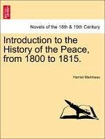 Introduction to the History of the Peace, from 1800 to 1815. Vol. I. - Martineau, Harriet