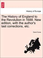 The History of England to the Revolution in 1688. New edition, with the author´s last corrections, etc. Vol. I als Taschenbuch von David Hume