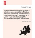 En Brevvexling [Relative to J. Levin's Criticisms Upon an Edition of Vedels Saxo by