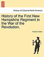 History of the First New Hampshire Regiment in the War of the Revolution.
