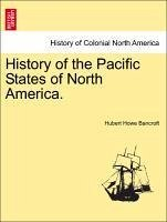 History of the Pacific States of North America. Vol. VII - Bancroft, Hubert Howe