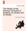 The History of the Norman Conquest of England, Its Causes and Its Results. - Edward Augustus Freeman