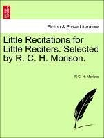 Little Recitations for Little Reciters. Selected by R. C. H. Morison. - Morison, R C. H.