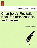 Chambers's Recitation Book for Infant Schools and Classes.