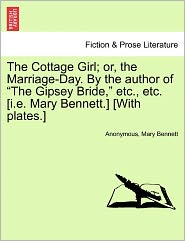 The Cottage Girl; or, the Marriage-Day. By the author of