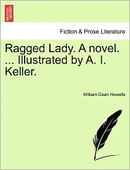 Ragged Lady. A Novel. ... Illustrated By A. I. Keller.