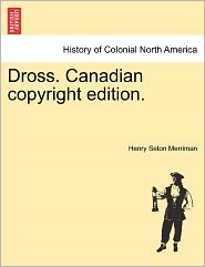 Dross. Canadian Copyright Edition. - Henry Seton Merriman