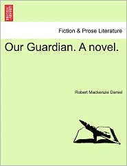 Our Guardian. A Novel.