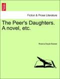 Bulwer, Rosina Doyle: The Peer´s Daughters. A novel, etc. Vol. III.