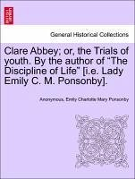 Clare Abbey or, the Trials of youth. By the author of