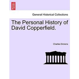 The Personal History of David Copperfield. - Charles Dickens