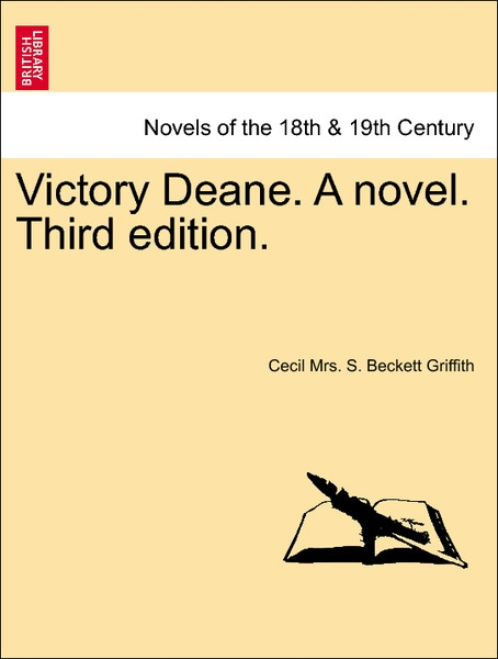 Victory Deane. A novel. Third edition. Vol. III als Taschenbuch von Cecil Mrs. S. Beckett Griffith - British Library, Historical Print Editions