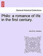 Philo: A Romance of Life in the First Century.
