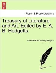 Treasury Of Literature And Art. Edited By E. A. B. Hodgetts. - Edward Arthur Brayley Hodgetts
