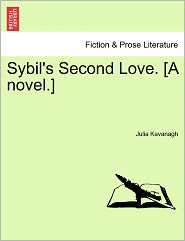 Sybil's Second Love. [A Novel.] - Julia Kavanagh