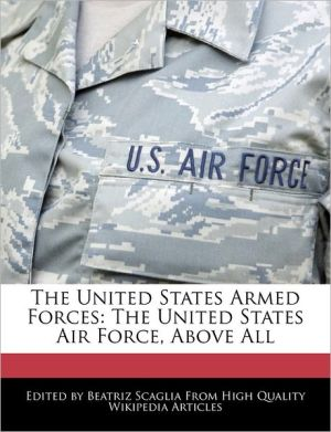 The United States Armed Forces: The United States Air Force, Above All