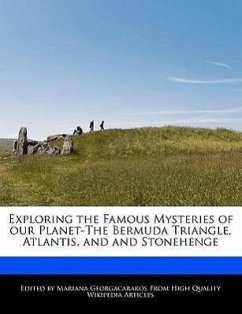 Exploring the Famous Mysteries of Our Planet-The Bermuda Triangle, Atlantis, and and Stonehenge - Georgacarakos, Mariana
