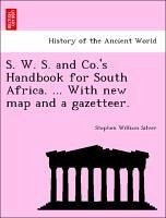 S. W. S. and Co.'s Handbook for South Africa. ... With new map and a gazetteer. - Silver, Stephen William