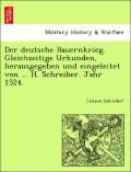 Schreiber, Johann: Der deutsche Bauernkrieg. Gleichzeitige Urkunden, herausgegeben und eingeleitet von ... H. Schreiber. Jahr 1524.