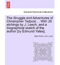 The Struggle and Adventures of Christopher Tadpole ... with 26 Etchings by J. Leech, and a Biographical Sketch of the Author [By Edmund Yates]. - Albert Smith