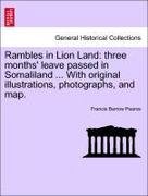 Pearce, Francis Barrow: Rambles in Lion Land: three months´ leave passed in Somaliland ... With original illustrations, photographs, and map.