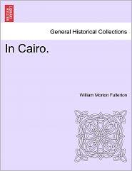 In Cairo. - William Morton Fullerton