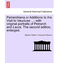 Petrarchiana or Additions to the Visit to Vaucluse ...; With Original Portraits of Petrarch and Laura. the Second Edition, Enlarged. - Stephen Weston