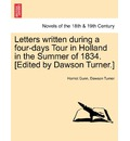 Letters Written During a Four-Days Tour in Holland in the Summer of 1834. [Edited by Dawson Turner.] - Harriet Gunn