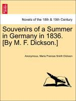 Souvenirs of a Summer in Germany in 1836. [By M. F. Dickson.] als Taschenbuch von Anonymous, Maria Frances Smith Dickson