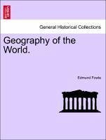 Geography of the World. VOL.I - Fowle, Edmund