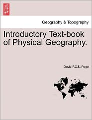 Introductory Text-Book Of Physical Geography. - David F.G.S. Page