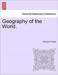 Geography Of The World. - Edmund Fowle